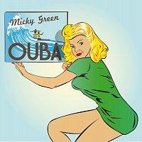 Micky Green – Ouba