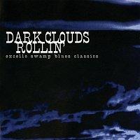 Různí interpreti – Dark Clouds Rollin': Excello Swamp Blues Classics