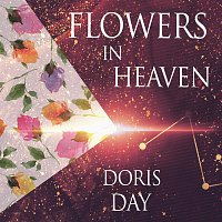 Doris Day – Flowers In Heaven