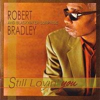 Robert Bradley's Blackwater Surprise – Still Lovin' You