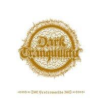 Dark Tranquillity – Yesterworlds