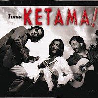 Ketama – Toma Ketama