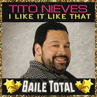 Tito Nieves – I Like It Like That [Baile Total]