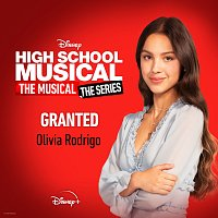 "Olivia Rodrigo – Granted [From ""High School Musical: The Musical: The Series (Season 2)""]"