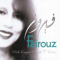 Fairuz – Mish Kayan Hayek T'Koun