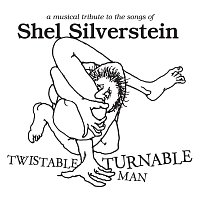 Různí interpreti – Twistable, Turnable Man: A Musical Tribute To The Songs Of Shel Silverstein