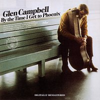 Glen Campbell – By The Time I Get To Phoenix [Remastered]
