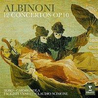 Piero Toso, Giuliano Carmignola, I Solisti Veneti & Claudio Scimone – Albinoni: 12 Concertos, Op. 10