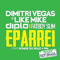 Dimitri Vegas & Like Mike, Diplo, Fatboy Slim, Bonde Do Role, Pin – Eparrei
