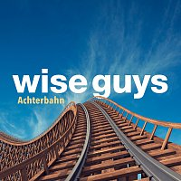 Wise Guys – Achterbahn [Deluxe Version]