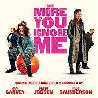 "Guy Garvey, Peter Jobson, Paul Saunderson – Original Music From The Film ""The More You Ignore Me"""