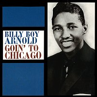 Billy Boy Arnold – Goin' To Chicago