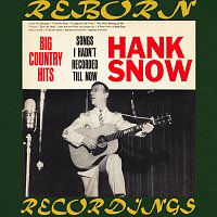 Hank Snow – Big Country Hits: Songs I Hadn't Recorded Till Now (HD Remastered)