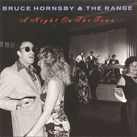 Bruce Hornsby, The Range – Night On The Town