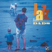 Různí interpreti – Jazz For Dads [Reissue]