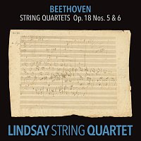 Lindsay String Quartet – Beethoven: String Quartet in A Major, Op. 18 No. 5; String Quartet in B-Flat Major, Op. 18 No. 6 [Lindsay String Quartet: The Complete Beethoven String Quartets Vol. 3]