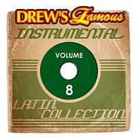 The Hit Crew – Drew's Famous Instrumental Latin Collection [Vol. 8]
