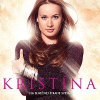 Kristína – Na slnečnej strane sveta