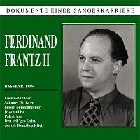 Ferdinand Frantz – Dokumente einer Sangerkarriere - Ferdinand Frantz II