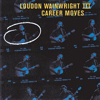 Loudon Wainwright III – Career Moves