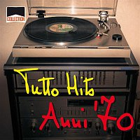 Various Artists.. – Collection: Tutto Hits Anni '70