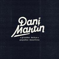 Dani Martin – Grandes Éxitos y Pequenos Desastres