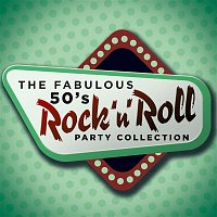 Various Artists.. – The Fabulous 50's Rock 'n' Roll Party Collection