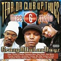 Tear Da Club Up Thugs of Three 6 Mafia – Crazyndalazdayz