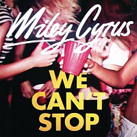We Can't Stop