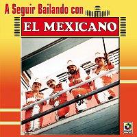 Mexicano – A Seguir Bailando