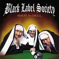 Black Label Society – Shot To Hell