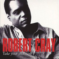 The Robert Cray Band – Take Your Shoes Off