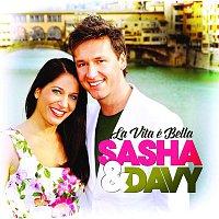 Sasha, Davy – La Vita e Bella