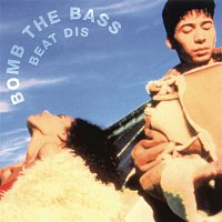 Bomb The Bass – Beat Dis: The Very Best Of