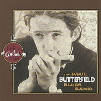The Paul Butterfield Blues Band – An Anthology: The Elektra Years
