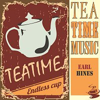 Earl Hines & His Orchestra – Tea Time Music
