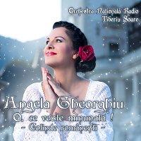 Angela Gheorghiu, Orchestra Nationala Radio Tiberiu Soare – O, ce veste minunata! Colinde romanesti