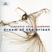 Concerto Koln, Werner Ehrhardt, Sarband, Vladimir Ivanoff – Dream of the Orient