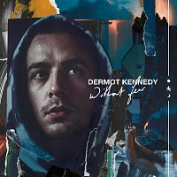 Dermot Kennedy – Without Fear [The Complete Edition]