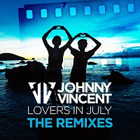Johnny Vincent – Lovers in July - The Remixes