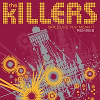 The Killers – Smile Like You Mean It [Remixes]