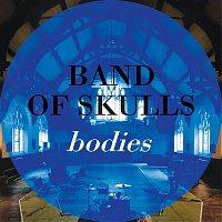 Band Of Skulls – Bodies