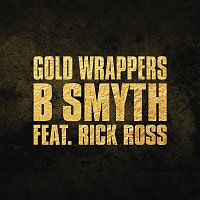 B. Smyth, Rick Ross – Gold Wrappers