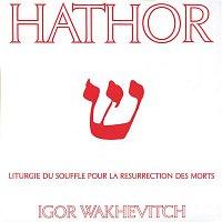 Igor Wakhévitch – Hathor