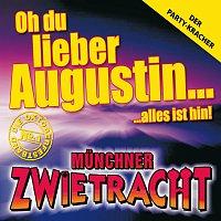 Munchner Zwietracht – Oh du lieber Augustin