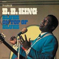 B.B. King – Blues On Top Of Blues