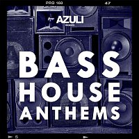 Various Artists.. – Azuli Presents Bass House Anthems