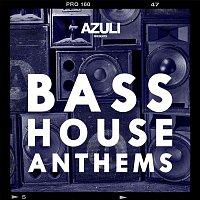 Various Artists.. – Azuli Presents Bass House Anthems