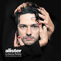 Alister – La Femme Parfaite (Tout Le Monde Dit Que C'Est Elle)
