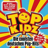 Top Kidz – Top Kidz 2 - Die coolsten deutschen Pop-Hits